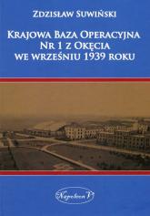 Krajowa Baza Operacyjna Nr 1 z Okęcia we wrześniu 1939 roku - Zdzisław Suwiński | mała okładka