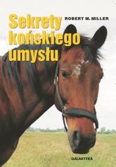 Sekrety końskiego umysłu - Miller Robert M. | mała okładka