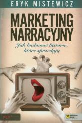 Marketing narracyjny Jak budować historie, które się sprzedają - Eryk Mistewicz | mała okładka
