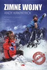 Zimne wojny Wspinaczka na krawędzi ryzyka i rzeczywistości - Andy Kirkpatrick | mała okładka
