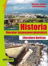 Historia literatur latynoamerykańskich Literatura boricua - Kardyni Mieszko A,, Rogoziński Paweł | mała okładka