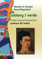 Zielony / verde Poezja latynoamerykańska I połowa XX wieku antologia - Kardyni Mieszko A., Rogoziński Paweł | mała okładka