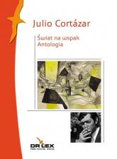 Świat na wspak Antologia - Julio Cortazar | mała okładka