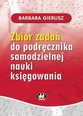 Zbiór zadań do podręcznika samodzielnej nauki księgowania - Barbara Gierusz | mała okładka