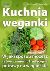 Kuchnia weganki - Szadkowska Lidia Aleksandra   mała okładka