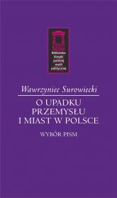 O upadku przemysłu i miast w Polsce Wybór pism - Wawrzyniec Surowiecki | mała okładka