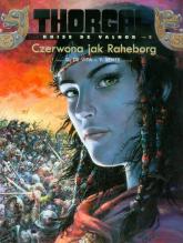 Thorgal Kriss de Valnor Czerwona jak Raheborg Tom 5 - Sente Yves, De Vita Giulio | mała okładka