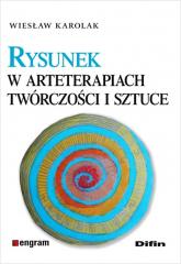 Rysunek w arteterapiach, twórczości i sztuce - Wiesław Karolak | mała okładka