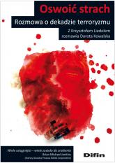 Oswoić strach Rozmowa o dekadzie terroryzmu - Dorota Kowalska | mała okładka