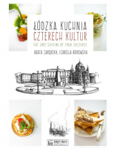 Łódzka kuchnia czterech kultur The Lodz Cuisine of Four Cultures - Zarębska Agata, Borowska Izabella | mała okładka