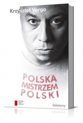 Polska mistrzem Polski Felietony - Krzysztof Varga | mała okładka