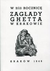 W 3-cią rocznicę zagłady ghetta w Krakowie -  | mała okładka