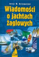 Wiadomości o jachtach żaglowych - Jerzy Dziewulski | mała okładka