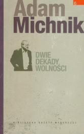 Dwie dekady wolności - Adam Michnik | mała okładka
