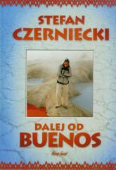 Dalej od Buenos - Stefan Czerniecki | mała okładka