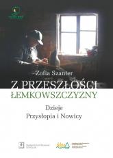 Z przeszłości Łemkowszczyzny Dzieje Przysłopia i Nowicy - Zofia Szanter   mała okładka