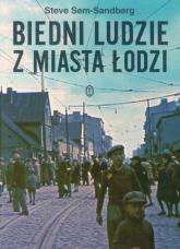 Biedni ludzie z miasta Łodzi - Steve Sem-Sandberg   mała okładka