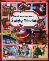Święty Mikołaj Świat w obrazkach - Emilie Beaumont | mała okładka