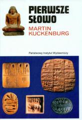 Pierwsze słowo Narodziny mowy i pisma - Martin Kuckenburg | mała okładka