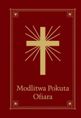 Modlitwa Pokuta Ofiara Modlitewnik Wspólnota Miłosierdzia Bożego i Niepokalanej w Mikołowie - Jolanta Szczypta | mała okładka