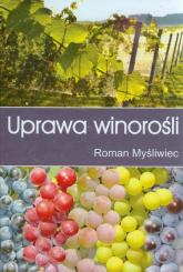 Uprawa winorośli - Roman Myśliwiec | mała okładka