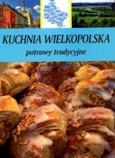 Kuchnia Wielkopolska Potrawy tradycyjne - Barbara Jakimowicz-Klein | mała okładka