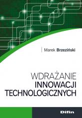 Wdrażanie innowacji technologicznych - Brzeziński Marek | mała okładka