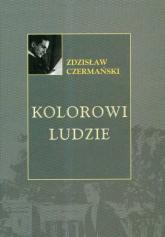 Kolorowi ludzie - Zdzisław Czermański   mała okładka