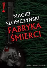 Fabryka śmierci - Maciej Słomczyński | mała okładka