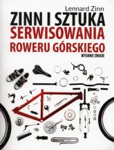 Zinn i sztuka serwisowania roweru górskiego - Lennard Zinn | mała okładka