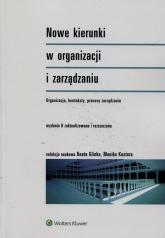 Nowe kierunki w organizacji i zarządzaniu Organizacje konteksty procesy zarządzania - Glinka Beata, Kostera Monika   mała okładka