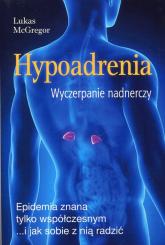 Hypoadrenia Wyczerpanie nadnerczy - Lucas McGregor | mała okładka