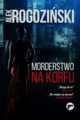 Morderstwo na Korfu - Alek Rogoziński | mała okładka