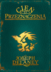 Kroniki Wardstone 8 Cień przeznaczenia - Joseph Delaney   mała okładka