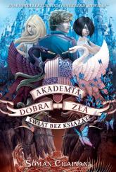 Akademia Dobra i Zła 2 Świat bez książąt - Chainani Soman | mała okładka