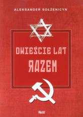 Dwieście lat razem Część 2 1795-1995. W porewolucyjnej Rosji - Aleksander Sołżenicyn | mała okładka