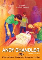 Tajemnica szepczącej mumii Tom 3 - Andy Chandler   mała okładka