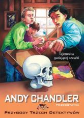 Tajemnica gadającej czaszki Tom 10 - Andy Chandler   mała okładka
