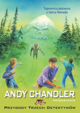 Tajemnica potwora z Sierra Nevada Tom 19 - Andy Chandler   mała okładka