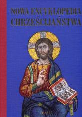 Nowa encyklopedia chrześcijaństwa -  | mała okładka