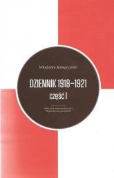 Dziennik 1918-1921 Tom 1/2 - Władysław Konopczyński | mała okładka