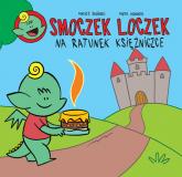 Smoczek loczek na ratunek Księżniczce - Jasiński Maciej, Nowacki Piotr | mała okładka