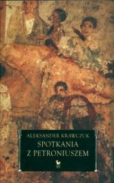 Spotkania z Petroniuszem - Aleksander Krawczuk | mała okładka