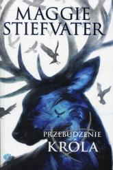 Przebudzenie króla - Maggie Stiefvater | mała okładka