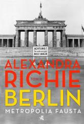 Berlin. Metropolia Fausta Tom 2 - Alexandra Richie | mała okładka