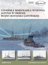Cesarska marynarka wojenna Japonii w okresie wojny rosyjsko-japońskiej - Mark Stille | mała okładka