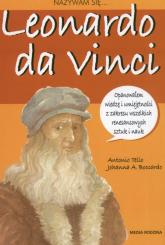 Nazywam się Leonardo da Vinci - Tello Antonio, Boccardo Johanna A. | mała okładka