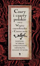 Czary i czarty polskie oraz Wypisy czarnoksięskie i Czarna msza - Julian Tuwim | mała okładka