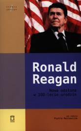 Ronald Reagan Nowa odsłona w 100-lecie urodzin -  | mała okładka