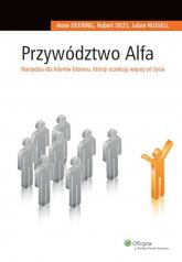 Przywództwo Alfa Narzędzia dla liderów biznesu, którzy oczekują więcej od życia - Deering Anne, Dilts Robert, Russell Julian | mała okładka